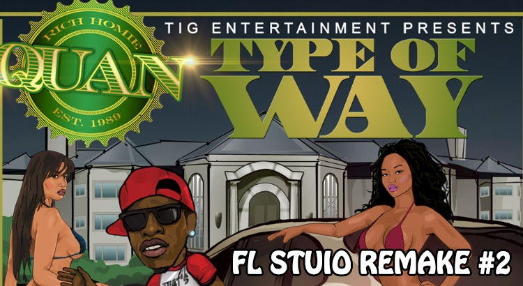 Remake Rich Homie song my type of way with FL Studio
