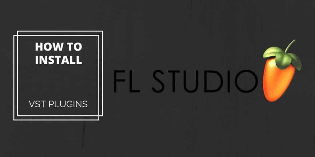 How to install VST on FL Studio