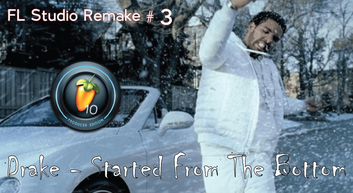 Drake - Started From The Bottom Remake FLP